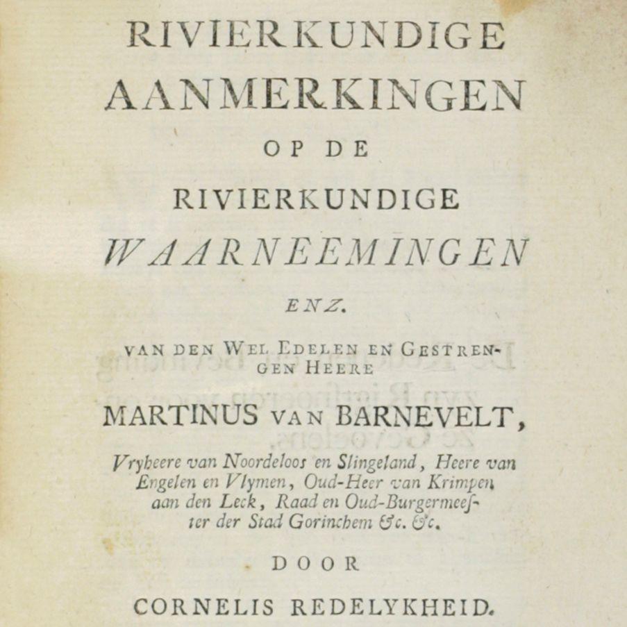 Rivierkundige aanmerkingen op de rivierkundige waarneemingen enz. van den Wel Edelen en Gestrengen Heer Martinus van Barnevelt.